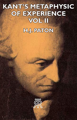 Kant's Metaphysic of Experience - Vol II (1406726885) by H. J. Paton