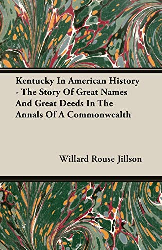Kentucky In American History - The Story Of Great Names And Great Deeds In The Annals Of A ...