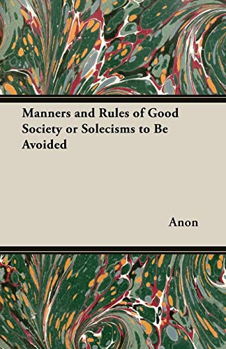 9781406727531: Manners and Rules of Good Society or Solecisms to Be Avoided