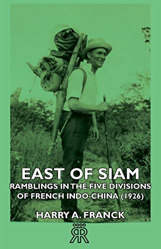 9781406727739: East of Siam - Ramblings in the Five Divisions of French Indo-China (1926)