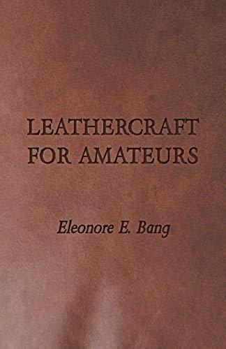 9781406728781: Leathercraft for Amateurs