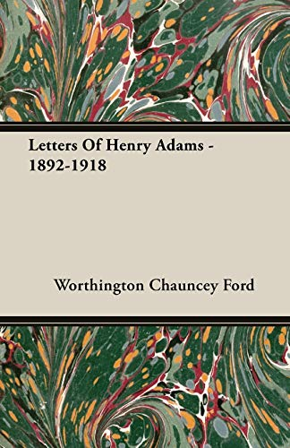 9781406729597: Letters Of Henry Adams - 1892-1918