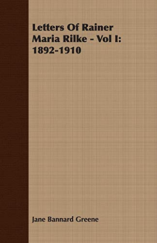 9781406729658: Letters Of Rainer Maria Rilke - Vol I: 1892-1910