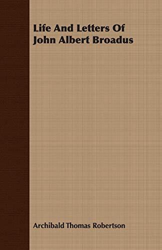 9781406730296: Life And Letters Of John Albert Broadus