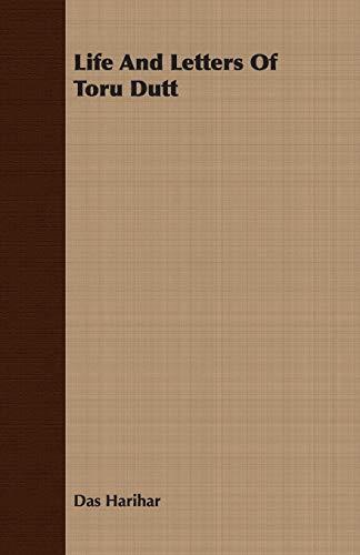 Life And Letters Of Toru Dutt (Paperback): Das Harihar