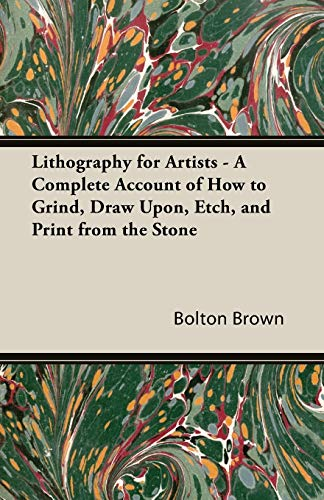 9781406731583: Lithography for Artists - A Complete Account of How to Grind, Draw Upon, Etch, and Print from the Stone