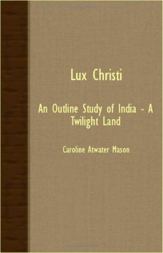 9781406732306: Lux Christi - An Outline Study Of India - A Twilight Land