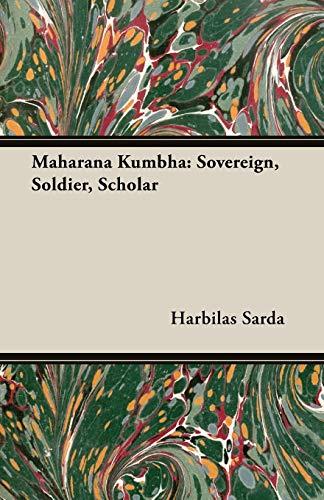Maharana Kumbha: Sovereign, Soldier, Scholar (Paperback): Harbilas Sarda