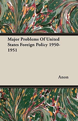 Major Problems Of United States Foreign Policy: Anon