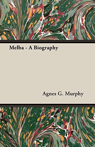 Melba - A Biography (Paperback): Agnes G. Murphy