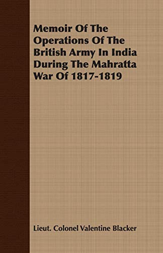 Memoir Of The Operations Of The British: Lieut. Colonel Valentine