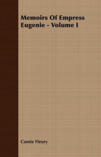 Memoirs Of Empress Eugenie - Volume I: comte Fleury