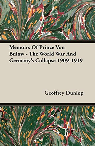 9781406735499: Memoirs Of Prince Von Bulow - The World War And Germany's Collapse 1909-1919