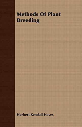 Methods Of Plant Breeding: Hayes, Herbert Kendall
