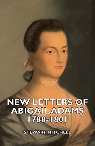 9781406740776: New Letters of Abigail Adams 1788-1801