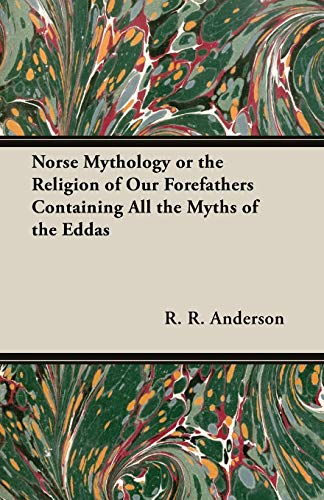 9781406741247: Norse Mythology or the Religion of Our Forefathers Containing All the Myths of the Eddas