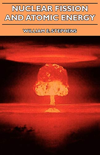 9781406741476: Nuclear Fission and Atomic Energy