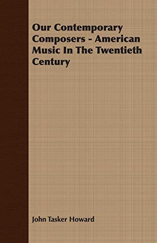Our Contemporary Composers - American Music In: Howard, John Tasker