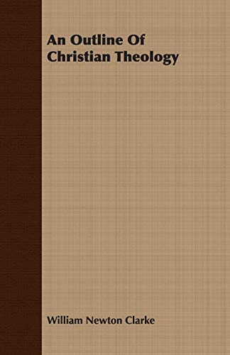 9781406743128: An Outline Of Christian Theology