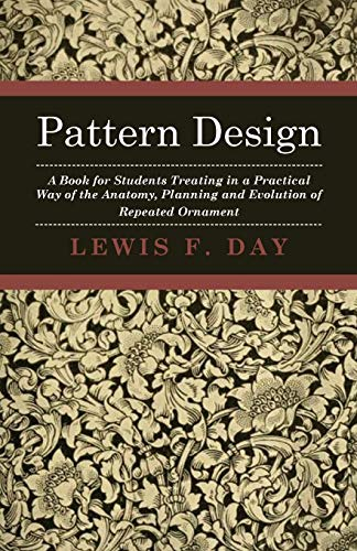 Pattern Design - A Book For Students: Lewis F. Day