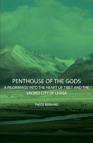 9781406744279: Penthouse of the Gods - A Pilgrimage into the Heart of Tibet and the Sacred City of Lhasa