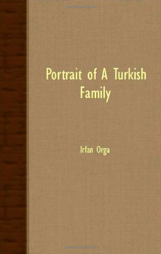 Portrait Of A Turkish Family: Orga, Irfan