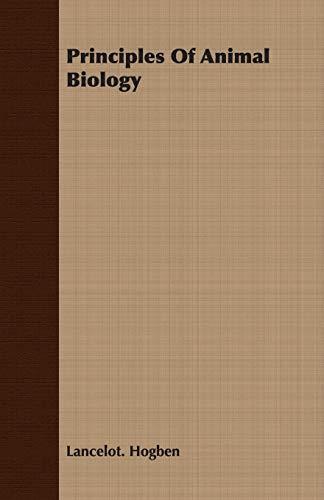 Principles Of Animal Biology (Paperback): Lancelot Hogben