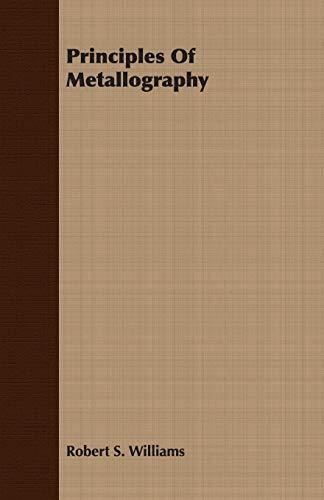 9781406746716: Principles Of Metallography