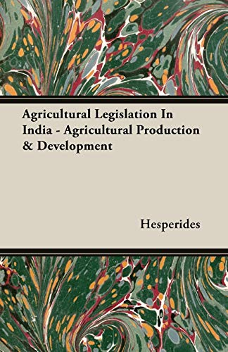 Agricultural Legislation In India - Agricultural Production Development: Hesperides