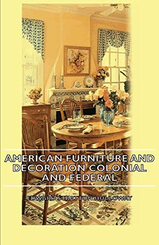9781406750997: American Furniture and Decoration Colonial and Federal