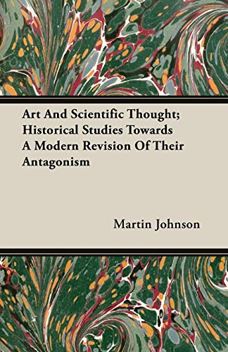 9781406752830: Art And Scientific Thought; Historical Studies Towards A Modern Revision Of Their Antagonism