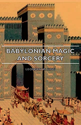 9781406753578: Babylonian Magic and Sorcery - Being the Prayers for the Lifting of the Hand - The Cuneiform Texts of a Broup of Babylonian and Assyrian Incantations