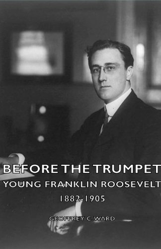 9781406754261: Before the Trumpet - Young Franklin Roosevelt 1882-1905