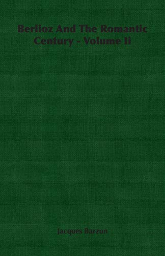 9781406754537: Berlioz And The Romantic Century - Volume Ii