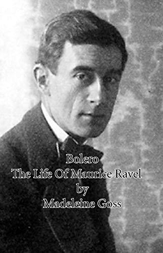 9781406755435: Bolero - The Life of Maurice Ravel