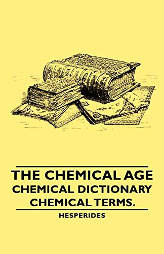 9781406757583: The Chemical Age - Chemical Dictionary - Chemical Terms.