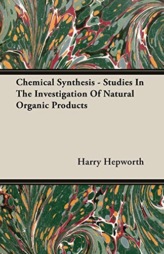 9781406758085: Chemical Synthesis - Studies In The Investigation Of Natural Organic Products