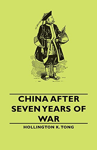 China After Seven Years of War: Hollington K. Tong