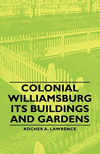 9781406759488: Colonial Williamsburg - Its Buildings and Gardens