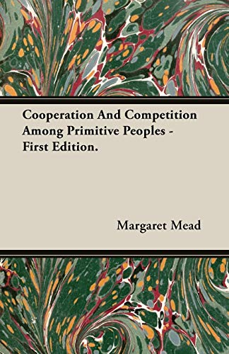 9781406759945: Cooperation And Competition Among Primitive Peoples - First Edition.