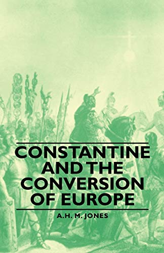 9781406760118: Constantine and the Conversion of Europe