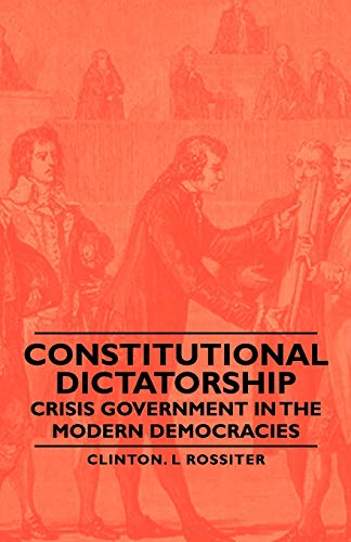 9781406760132: Constitutional Dictatorship - Crisis Government in the Modern Democracies