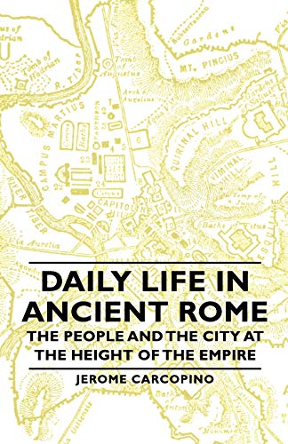 9781406761436: Daily Life in Ancient Rome - The People and the City at the Height of the Empire