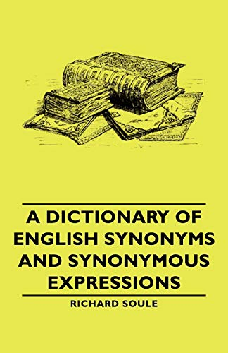 9781406762860: A Dictionary of English Synonyms and Synonymous Expressions