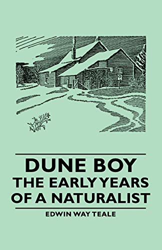 Dune Boy - The Early Years of a Naturalist (1406763810) by Edwin Way Teale