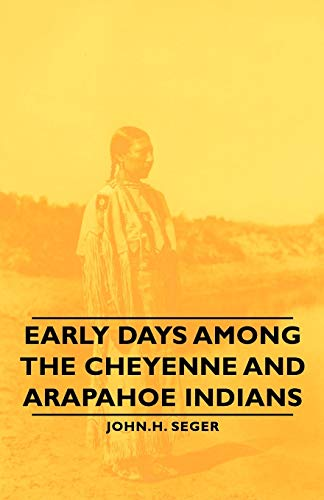 9781406764048: Early Days Among the Cheyenne and Arapahoe Indians