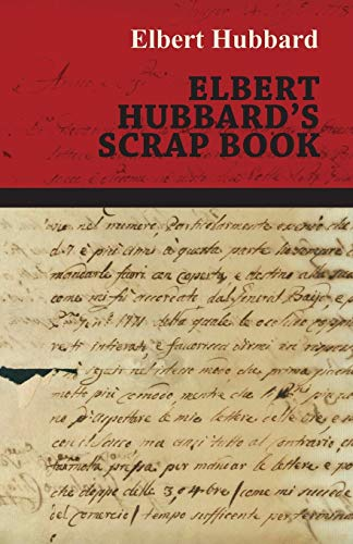 Elbert Hubbards Scrap Book