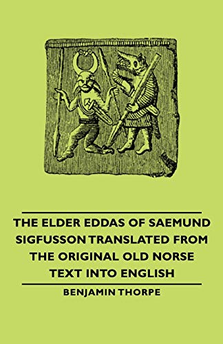9781406765281: The Elder Eddas of Saemund Sigfusson Translated from the Original Old Norse Text Into English