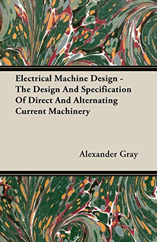 9781406765342: Electrical Machine Design - The Design And Specification Of Direct And Alternating Current Machinery