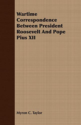 9781406775198: Wartime Correspondence Between President Roosevelt And Pope Pius XII